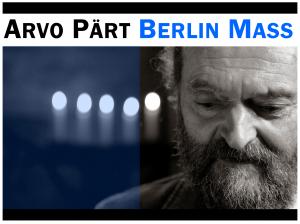 Arvo Pärt's Berlin Mass